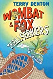 Wombat & Fox: Thrillseekers (Women's Press Classics) (1741751314) by Denton, Terry
