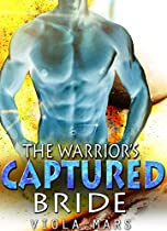 Alien Romance: The Warrior's Captured Bride: A Scifi Alien Abduction Romance (alien Romance, Bbw, Alien Invasion Romance) (astral Warrior Book 2)