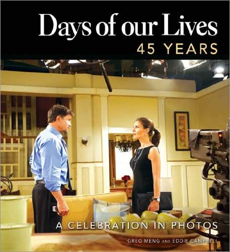 Days of our Lives 45 Years: A Celebration in Photos, Greg Meng, Eddie Campbell