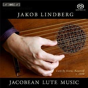 Jacobean Lute Music [Jakob Lindberg] [BIS: BIS2055]