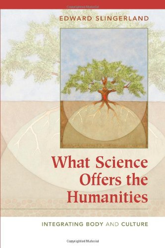 What Science Offers the Humanities: Integrating Body and Culture: Edward Slingerland: 9780521701518: Books - Amazon.ca
