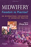 img - for Midwifery: Freedom to Practise?, 1e book / textbook / text book