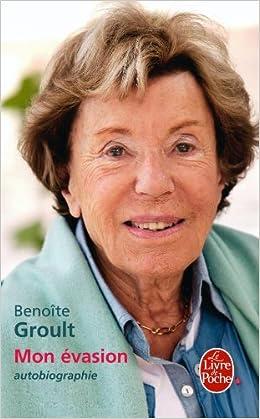 Mon évasion - Benoite Groult