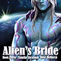 Alien's Bride, Book 3 Audiobook by Yamila Abraham Narrated by Rose DeMarco