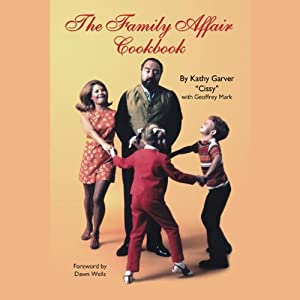 The Family Affair Cookbook | [Kathy Garver, Geoffrey Mark]