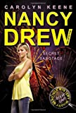 Secret Sabotage: Book One in the Sabotage Mystery Trilogy (Nancy Drew (All New) Girl Detective)