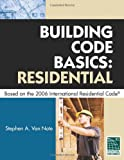Building Code Basics Residential Based on the 2006 International Residential Code