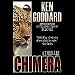 Chimera: A Thriller | Ken Goddard