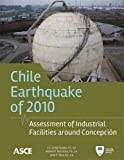 img - for Chili Earthquake 2010: Assessment of Industrial Facilities around Concepci n book / textbook / text book