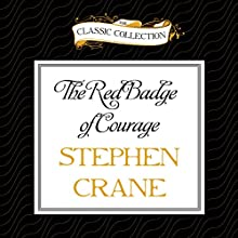 The Red Badge of Courage (       UNABRIDGED) by Stephen Crane Narrated by Roger Dressler