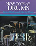 img - for How to Play Drums: Everything You Need to Know to Play the Drums (How-to-Play Series) by James Blades (1992-08-15) book / textbook / text book