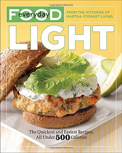 everyday-food-light-the-quickest-and-easiest-recipes-all-under-500-calories