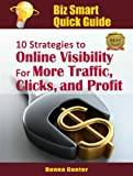 img - for Biz Smart Quick Guide: 10 Strategies to Online Visibility for More Traffic, Clicks and Profit! book / textbook / text book