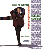 The Knitting Experience: The Knit Stitch (1893762130) by Melville, Sally