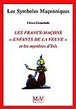 Les Francs-Ma�ons enfants de la veuve