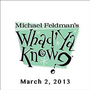 Whad'Ya Know?, Kyle Patrick Alvarez and James Card, March 2, 2013 | [Michael Feldman]