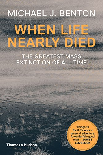 When Life Nearly Died: The Greatest Mass Extinction of All Time (Revised edition) PDF