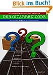 Der Gitarren-Code: Der schnelle Weg z...