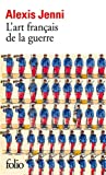 L\'Art Français de la Guerre par Alexis Jenni