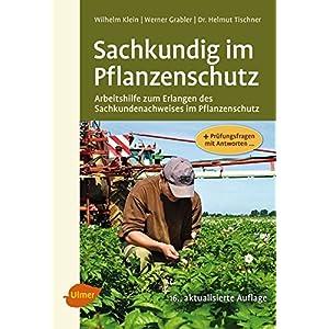 Sachkundig im Pflanzenschutz: Arbeitshilfe zum Erlangen des Sachkundenachweises im Pflanze