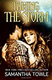 By Samantha Towle Taming the Storm ((The Storm Series)) (Volume 3) [Paperback]