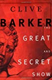 The Great and Secret Show (006093316X) by Barker, Clive