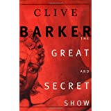 The Great and Secret Show ~ Clive Barker