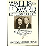 WALLIS AND EDWARD: Letters 1931-1937, The Intimate Correspondence of the Duke and Duchess of Windsor. ~ Michael (editor). Blogh