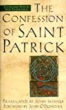 The Confession of Saint Patrick and Letter to Coroticus (0385491638) by John Skinner