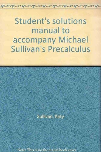 Student's solutions manual to accompany Michael Sullivan's Precalculus PDF