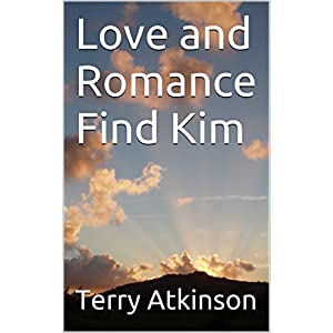 Love and Romance Find Kim (Kim Stories Book 3)