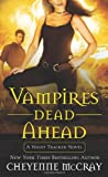 Vampires Dead Ahead: A Night Tracker Novel (0312532695) by McCray, Cheyenne