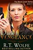 img - for Dark Vengeance (The Black Creek Series, Book 3) book / textbook / text book