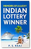 Memoirs Of A Lucky Indian Lottery Winner