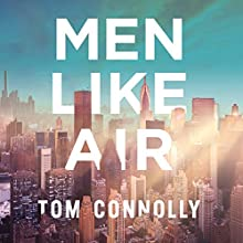 Men Like Air Audiobook by Tom Connolly Narrated by Piers Wehner