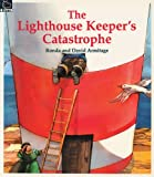 The Lighthouse Keeper's Catastrophe (Picture Books) (0590113038) by Armitage, David