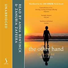 The Other Hand | Livre audio Auteur(s) : Chris Cleave Narrateur(s) : Zanubia Zafeera, Anna Bentinck