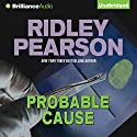 Probable Cause Audiobook by Ridley Pearson Narrated by Patrick Lawlor
