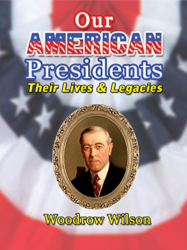 Our American Presidents - Their Lives & Legacies - Woodrow Wilson on Amazon Prime Video UK