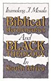 img - for Biblical Hermeneutics and Black Theology in South Africa book / textbook / text book