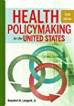 Health Policymaking in the United Sta...