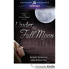 Under the Full Moon: Book 2 in the Swamp Magic Series (Crimson Romance)