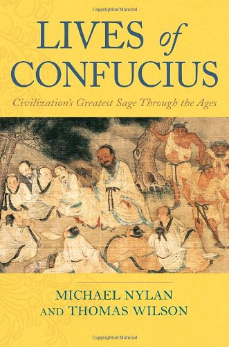 Lives of Confucius: Civilization's Greatest Sage Through...