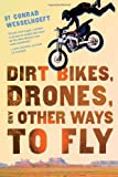 Dirt Bikes, Drones, and Other Ways to