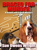 Braced for Murder (Beanie and Cruiser Mysteries)