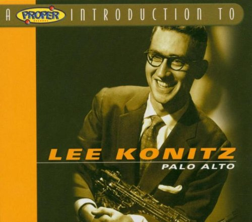 A Proper Introduction To Lee Konitz Palo Alto