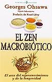 El zen macrobiótico: El arte del rejuvenecimiento y de la lo editado por Porcia