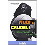 Nudi e crudeli. I mondo movies italianidi Antonio Bruschini