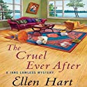 The Cruel Ever After (       UNABRIDGED) by Ellen Hart Narrated by Aimee Jolson