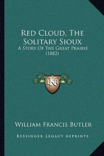 Red Cloud, the Solitary Sioux: A Story of the Great Prairie (1882)
